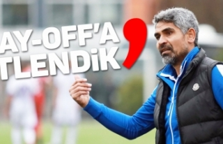 'PLAY-OFF'A KİTLENDİK'